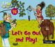 Let's Go Out and Play! From Sylvie de Mathuisieulx - Editions de l'Oxalide