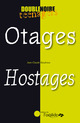 Otages / Hostages From Jean-Claude Baudroux - Editions de l'Oxalide