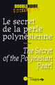 Le secret de la perle polynésienne / The Secret of the Polynesian Pearl From Steve Rosa - Editions de l'Oxalide