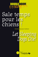 Sale temps pour les chiens ! / Let Sleeping Dogs Die! From Christine Naumann-Villemin - Editions de l'Oxalide