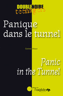 Panique dans le tunnel / Panic in the Tunnel From Corinne Albaut - Editions de l'Oxalide