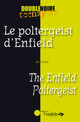 Le poltergeist d'Enfield / The Enfield Poltergeist From Eric Trochon - Editions de l'Oxalide