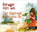 Potager mon ami / The Vegetable Patch and Me From Muriel Carminati - Editions de l'Oxalide